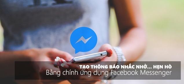 Tạo thông báo nhắc nhở hẹn hò bằng Facebook Messenger 1